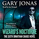 Wizard's Nocturne: The Sixth Jonathan Shade Novel Audiobook by Gary Jonas Narrated by Joe Hempel