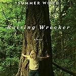 Raising Wrecker | Summer Wood