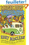 Magic Bus: On the Hippie Trail from I...
