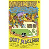 "Magic Bus: On the Hippie Trail from Istanbul to Indiavon ""Rory MacLean"""