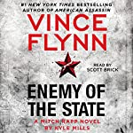 Enemy of the State: A Mitch Rapp Novel, Book 16 | Vince Flynn,Kyle Mills