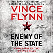 Enemy of the State: A Mitch Rapp Novel, Book 16 | [Vince Flynn, Kyle Mills]