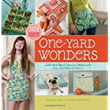 One-Yard Wonders: 101 Sewing Fabric Projects; Look How Much You Can Make with Just One Yard of Fabric! ~ Rebecca Yaker
