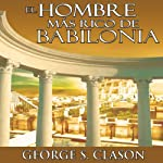 El Hombre Mas Rico De Babilonia [The Richest Man in Babylon] | George S. Clason
