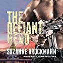 The Defiant Hero: Troubleshooters, Book 2 Audiobook by Suzanne Brockmann Narrated by Patrick Lawlor, Melanie Ewbank