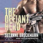The Defiant Hero: Troubleshooters, Book 2 (       UNABRIDGED) by Suzanne Brockmann Narrated by Patrick Lawlor, Melanie Ewbank