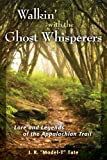img - for Walkin' with the Ghost Whisperers: Lore and Legends of the Appalachian Trail book / textbook / text book