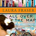 All Over the Map Audiobook by Laura Fraser Narrated by Kristen Potter