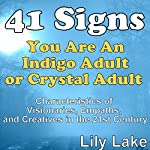 41 Signs You Are an Indigo Adult or Crystal Adult: Characteristics of Visionaries, Empaths, and Creatives in the 21st Century | Lily Lake