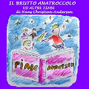 Il brutto anatroccolo ed alte fiabe [The Ugly Duckling and Tall Tales] | [Hans Christian Andersen]