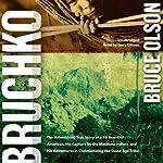 Bruchko | Bruce Olson