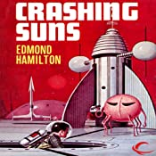 Crashing Suns: Interstellar Patrol, Book 2 | Edmond Hamilton