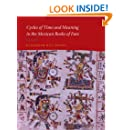 Cycles of Time and Meaning in the Mexican Books of Fate (Joe R. and Teresa Lozano Long Series in Latin American and Latino Art and Culture)
