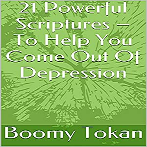 21 Powerful Scriptures - To Help You Come out of Depression Audiobook