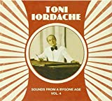 Sounds from a Bygone Age Vol.4 Toni Iordache