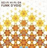 Funk D'Void Sci Fi Hi Fi Vol 4