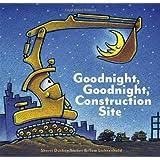 Goodnight, Goodnight Construction Site ~ Tom Lichtenheld
