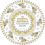 The Mindful Mandala Coloring Book: In...