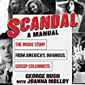 Scandal: A Manual (       UNABRIDGED) by George Rush, Joanna Molloy Narrated by George Rush, Joanna Molloy