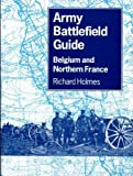 Army Battlefield Guide: Belgium and Northern France (0117727628) by Holmes, Richard