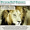 Strong Self-Esteem: Like Yourself Now and Forever Audiobook by Abe Kass,  R.S.W. Narrated by Wayne June