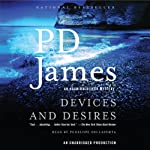 Devices and Desires: An Adam Dalgliesh Mystery, Book 8 (       UNABRIDGED) by P. D. James Narrated by Penelope Dellaporta