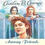 Among Friends | Caroline B. Cooney