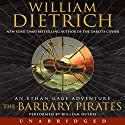 The Barbary Pirates: An Ethan Gage Adventure (       UNABRIDGED) by William Dietrich Narrated by William Dufris