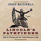 Lincoln's Pathfinder: John C. Fremont and the Violent Election of 1856 Hörbuch von John Bicknell Gesprochen von: Bob Souer