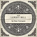 The Leper's Bell: A Sister Fidelma Mystery of Ancient Ireland Audiobook by Peter Tremayne Narrated by Caroline Lennon