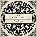The Leper's Bell: A Sister Fidelma Mystery of Ancient Ireland | Peter Tremayne