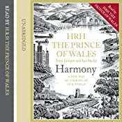Harmony: A New Way of Looking at Our World | [H.R.H. The Prince of Wales]