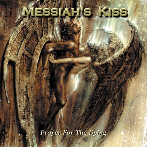 Prayer For The Dying by Messiah's Kiss (2002-09-03)