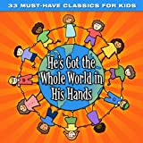 33 Must-Have Classics for Kids: Hes Got the Whole World in His Hands