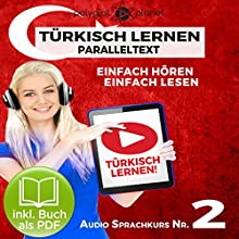 Türkisch Lernen - Einfach Lesen - Einfach Hören: Paralleltext - Audio-Sprachkurs Nr. 2 [Turkish Learning - Easy Reading - Easy Listening: Parallel Text - Audio Language Course No. 2] Audiobook by  Polyglot Planet Narrated by Kenan Bahar, Michael Sonnen