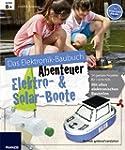 Abenteuer Elektro & Solar Boote: Elek...
