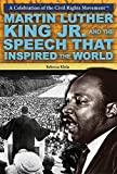 img - for Martin Luther King Jr. and the Speech That Inspired the World (A Celebration of the Civil Rights Movement) book / textbook / text book