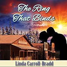The Ring That Binds (       UNABRIDGED) by Linda Carroll-Bradd Narrated by Hollis Beck