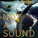 Not a Sound Audiobook by Heather Gudenkauf Narrated by Julia Whelan