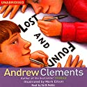 Lost and Found (       UNABRIDGED) by Andrew Clements Narrated by Keith Nobbs
