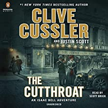 The Cutthroat: An Isaac Bell Adventure, Book 10 Audiobook by Clive Cussler, Justin Scott Narrated by Justin Scott, Scott Brick