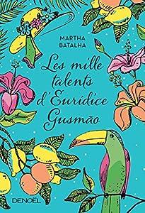 vignette de 'Les mille talents d'Eurídice Gusmão (Martha Batalha)'