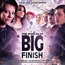 The Worlds of Big Finish Performance Auteur(s) : David Llewellyn Narrateur(s) : Katy Manning, Lisa Bowerman, Alexander Vlahos, Ciara Janson, Laura Doddington, Nicholas Briggs, Chase Masterson