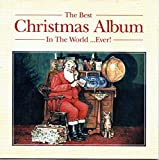 The Best Christmas Album In The World ... Ever! Various Artists