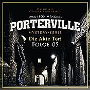 Die Akte Tori (Porterville 5) | Raimon Weber, Ivar Leon Menger