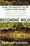 Becoming Wild: Living the Primitive L...