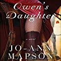 Owen's Daughter: A Novel (       UNABRIDGED) by Jo-Ann Mapson Narrated by Liz Thompson