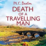 Death of a Travelling Man: Hamish Macbeth, Book 9 (       UNABRIDGED) by M. C. Beaton Narrated by David Monteath