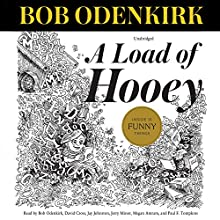 A Load of Hooey: A Collection of New Short Humor Fiction, Odenkirk Memorial Library, Book 1 (       UNABRIDGED) by Bob Odenkirk Narrated by Bob Odenkirk, David Cross, Jay Johnston, Jerry Minor, Megan Amram, Paul F. Tompkins