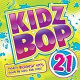 Kidz Bop 21 - Kidz Bop Kidz